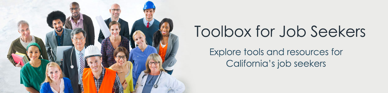 Toolbox for job seekers, explore tools and resources for California's job seekers